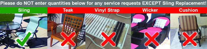 Please do NOT enter quantities below for any service requests EXCEPT Sling Replacement!